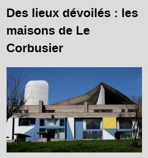 """Visite thématique """"Des lieux dévoilés : les maisons de Le Corbusier"""""""